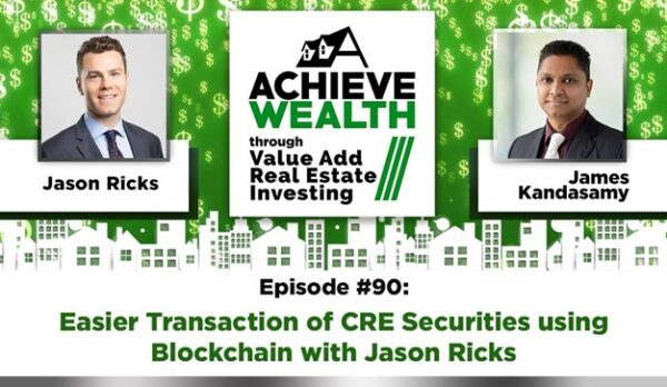 Picture of Jason Ricks for the Active Wealth Through Value Add Real Estate Investing Podcast on Easier Transaction of CRE Securities using blockchain technology.