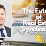 THE FUTURE OF REAL ESTATE SYNDICATION featuring Jason Ricks